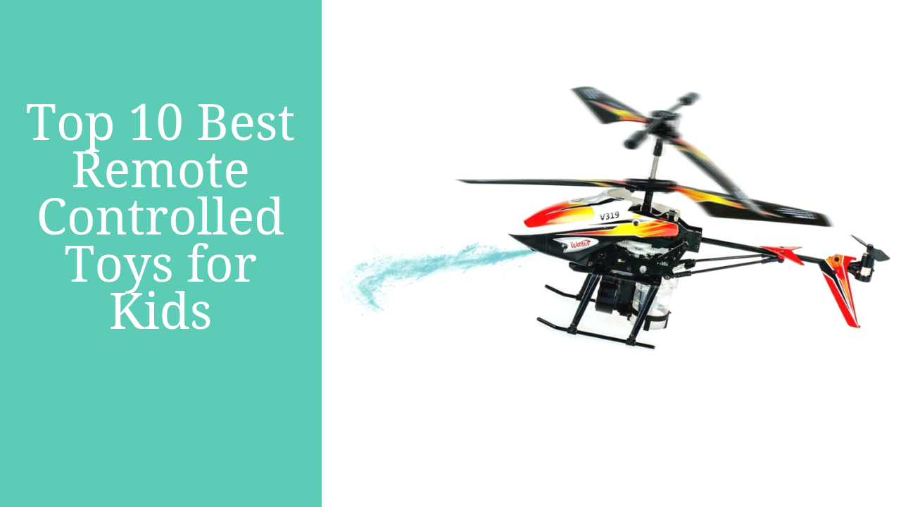 Top 10 Best Remote Controlled Toys for Kids