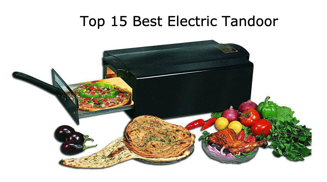 Top 15 Best Electric Tandoor - Review & Buying Guide