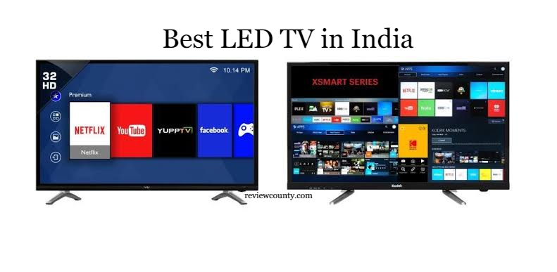 Best LED TV in India 2021 - Reviews & Buying Guide