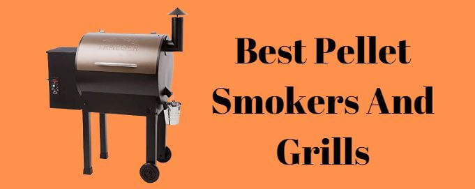 Top 10 Best Pellet Smokers And Grills 2021  – Reviews And Buyer's Guide