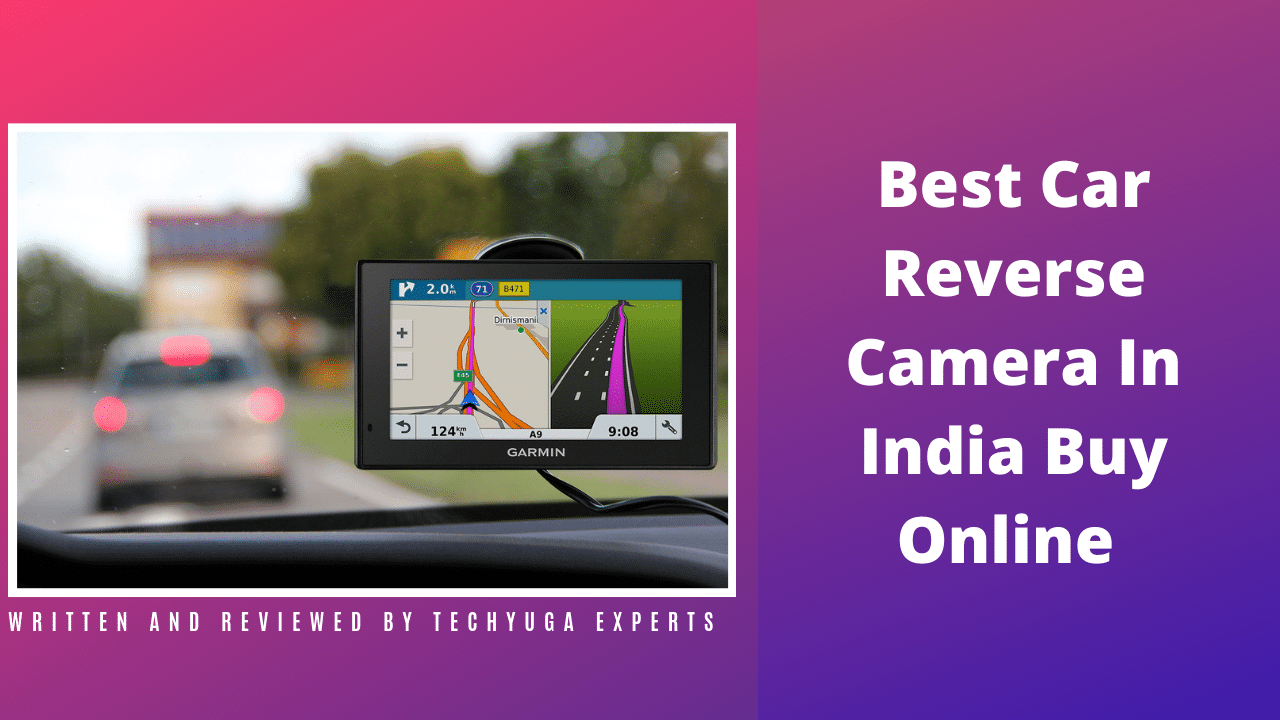 Top 10 Best Reverse Camera For Car in India - Buying Guide