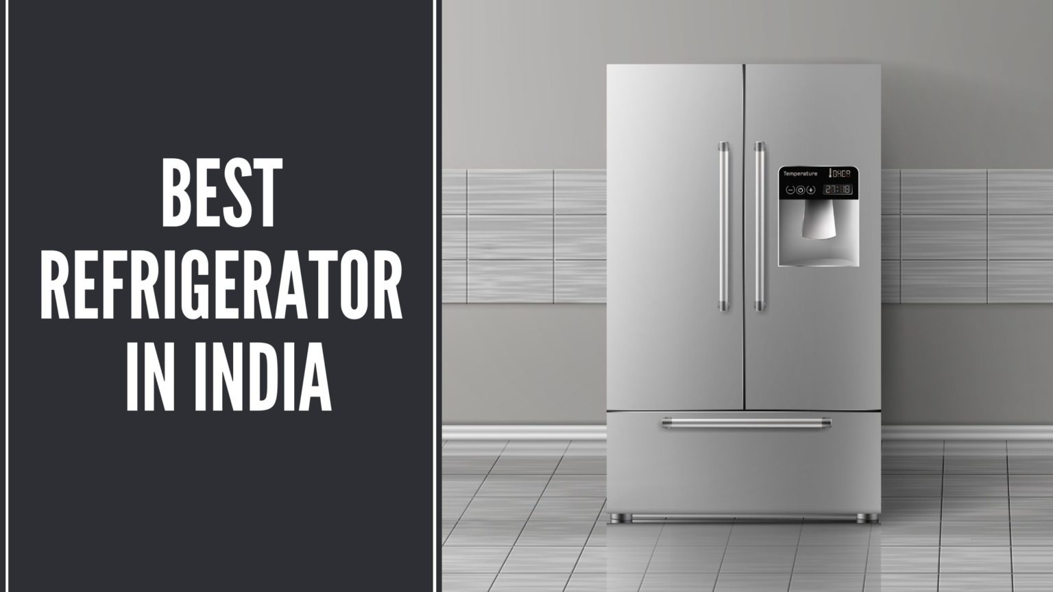 5 Best Frost Free Refrigerator in India - Buyer's Guide & Reviews!
