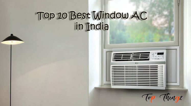 Best Window AC (Air Conditioner) 2021 In India – Buyer's Guide & Reviews